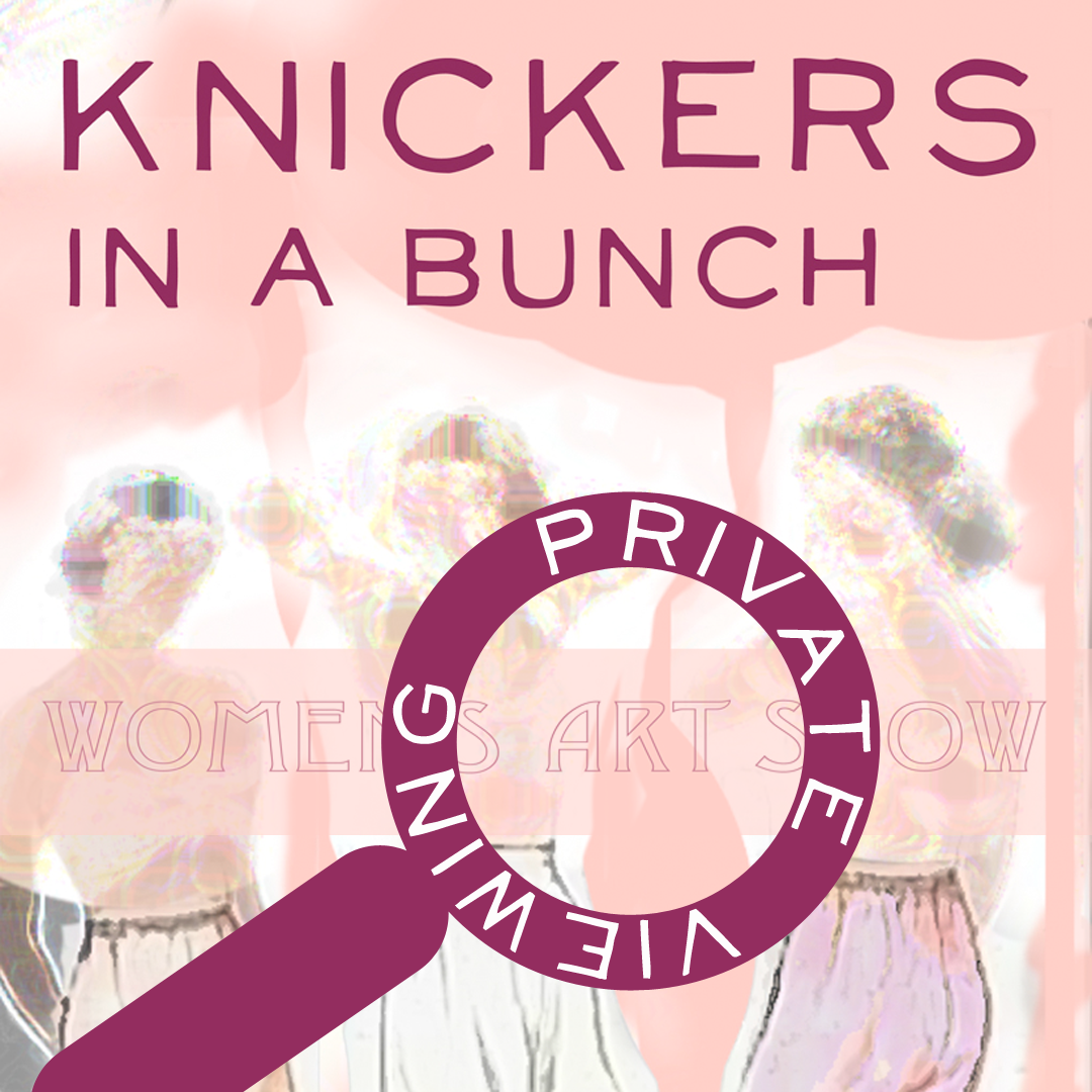 knickers in a bunch private viewing graphic